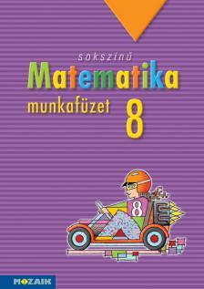- MS-2318 SOKSZÍNŰ MATEMATIKA MUNKAFÜZET 8.