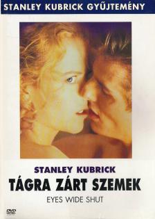 STANLEY KUBRICK - TÁGRA ZÁRT  SZEMEK