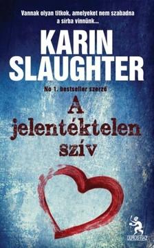 Karin Slaughter - A jelentéktelen szív [eKönyv: epub, mobi]