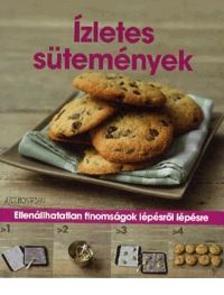 - Ízletes süteményekEllenállhatatlan finomságok lépésről lépésre