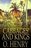 O HENRY - Cabbages and Kings [eKönyv: epub,  mobi]