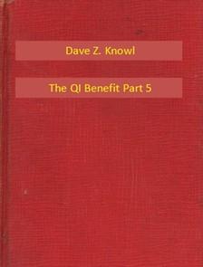 Knowl Dave Z. - The QI Benefit Part 5 [eKönyv: epub, mobi]