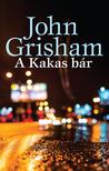 John Grisham - A Kakas bár<!--span style='font-size:10px;'>(G)</span-->
