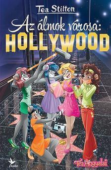 - - Az álmok városa: Hollywood