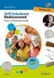 KOTZIAN, RAINER - ORFF-SCHULWERK REDISCOVERED. MUSIC AND TECHING MODELS. + DVD TEACHING ORFF