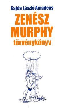 GAJDA LÁSZLÓ AMADEUS - Zenész Murphy törvénykönyv