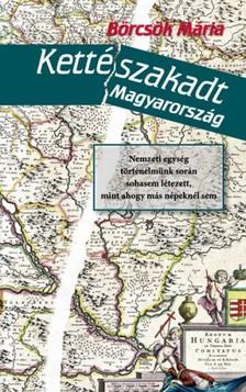 BÖRCSÖK MÁRIA - Kettészakadt Magyarország [eKönyv: epub, mobi]