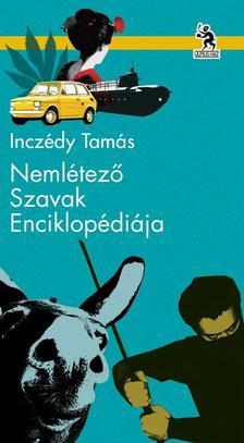 Inczédy Tamás - Nemlétező szavak enciklopédiája