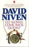 NIVEN, DAVID - Go Slowly,  Come Back Quickly [antikvár]