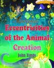Murat Ukray John Timbs, - Eccentricities of the Animal Creation [eKönyv: epub,  mobi]