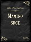 Kamov Janko Polić - Mamino srce [eKönyv: epub,  mobi]