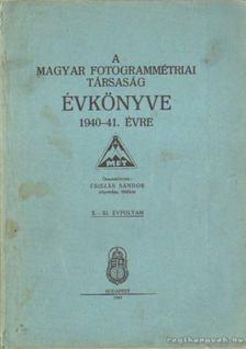 Csiszár Sándor - A Magyar Fotogrammétriai Társaság Évkönyve 1940-41. évre [antikvár]