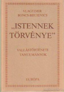 Brujevics-Boncs Vlagyimir - Istenek törvénye [antikvár]
