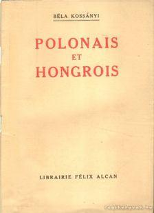 Kossányi Béla - Polonais et Hongrois [antikvár]