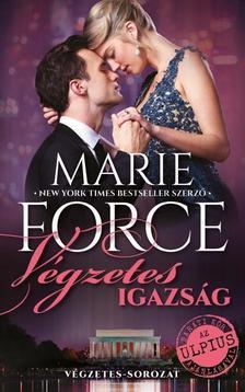 Marie Force - Végzetes igazság