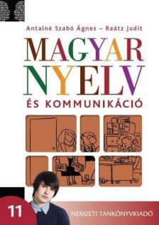 Antalné Szabó Ágnes-Raátz Judit - 01131/2 MAGYAR NYELV ÉS KOMMUNIKÁCIÓ 11.