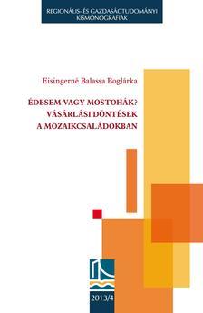 Eisingerné Balassa Boglárka - Édesem vagy mostohák? Vásárlási döntések mozaikcsaládokban