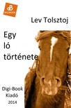 Lev Tolsztoj - Egy ló története [eKönyv: epub, mobi]