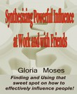 Moses Gloria - Synthesizing Powerful Influence at Work and with Friends [eKönyv: epub,  mobi]