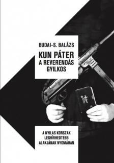 Budai-S. Balázs - KUN PÁTER A REVERENDÁS GYILKOS