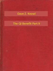 Knowl Dave Z. - The QI Benefit Part 9 [eKönyv: epub, mobi]