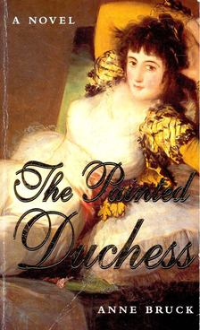 BRUCK, ANNE - The Painted Duchess [antikvár]