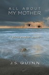Quinn J. S. - All About My Mother [eKönyv: epub,  mobi]