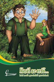 Az Egererdő Erdészeti Zrt., valamint a pályázatban - Mesél az erdő... erdei mesék gyerekektől gyerekeknek