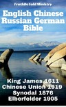 Calvin Mateer, Carl Brockhaus, Cornelis Hermanus Voorhoeve, Joern Andre Halseth, John Nelson Darby, Julius Von Poseck, King James, TruthBeTold Ministry - English Chinese Russian German Bible [eKönyv: epub,  mobi]