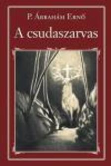 P. Ábrahám Erno - A csudaszarvas - Nemzeti Könyvtár 4.