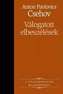 Anton Pavlovics Csehov - Csehov válogatott elbeszélései [eKönyv: epub, mobi]