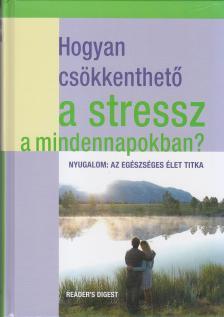 - HOGYAN CSÖKKENTHETŐ A STRESSZ A MINDENNAPOKBAN?