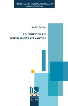 Szabó István - A mérhetetlen önkormányzati vagyon