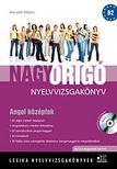 LX-0058 Horváth Miklós - Nagy Origó nyelvvizsgakönyv - Angol középfok - Az új vizsgarend szerint