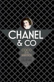 LELIEVRE, MARIE-DOMINIQUE - Chanel & Co. - Coco és a barátnők
