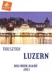 Lev Tolsztoj - Luzern [eKönyv: epub, mobi]