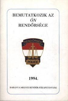 ERNYES MIHÁLY - Bemutatkozik az ön rendőrsége 1994. [antikvár]