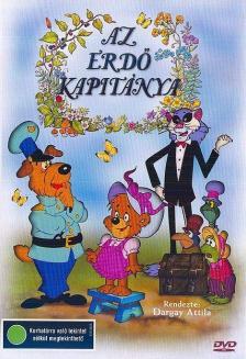 Dargay Attila - AZ ERDŐ KAPITÁNYA DVD  RAJZFILM HANGOK:CSÁKÁNYI,GÁLVÖLGYI,SZÉKHELYI,MIKÓ,