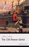 Lord John - The Old Roman World [eKönyv: epub, mobi]