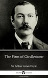 Delphi Classics Sir Arthur Conan Doyle, - The Firm of Girdlestone by Sir Arthur Conan Doyle (Illustrated) [eKönyv: epub,  mobi]