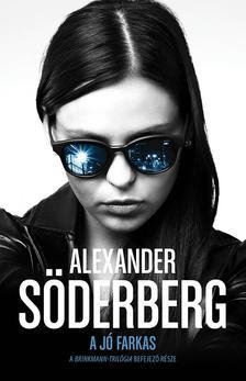 SÖDERBERG, ALEXANDER - A jó farkas - Brinkmann-trilógia 3.