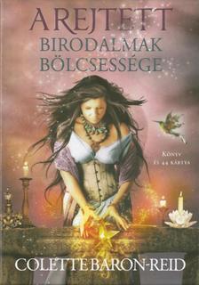 Colette Baron-Reid - A rejtett birodalmak bölcsessége - Könyv és 44 kártya