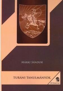 Márki Sándor - Turáni tanulmányok ***