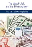 Judit Kis-Varga (eds) Attila Ágh- - The global crisis and the Eu responses [eKönyv: epub,  mobi]