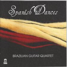 DE FALLA, GRANADOS, TURINA, RODRIGO - SPANISH DANCES CD BRAZILIAN GUITAR QUARTET