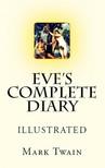 Mark Twain, Lester Ralph, Murat Ukray - Eve's Complete Diary [eKönyv: epub,  mobi]