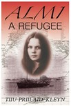 Priilaid-Kleyn Tiiu - Almi,  A Refugee [eKönyv: epub,  mobi]