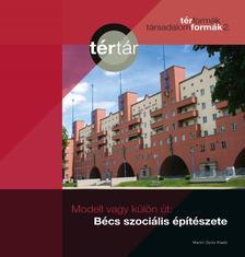 - Modell vagy külön út: Bécs szociális lakásépítészete