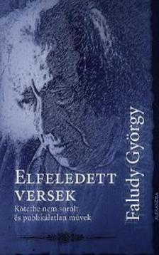 Faludy György - Elfeledett versek - Kötetbe nem sorolt és publikálatlan művek