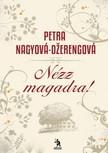 Nagyová-Dzerengová, Petra - Nézz magadra! [eKönyv: epub, mobi]